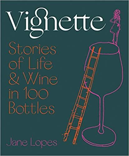 Vignette – Stories of Life & Wine in 100 Bottles