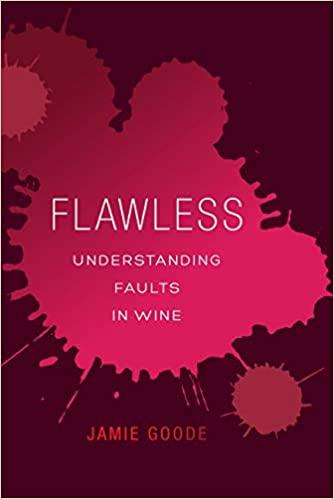 FLAWLESS. Understanding faults in wine