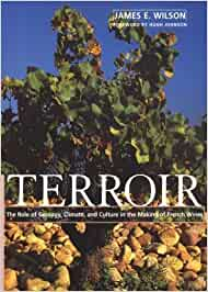Terroir. The role of Geology, Climate, and Culture in the Making of French Wines