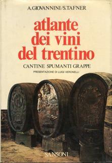 Atlante dei vini del trentino. Cantine spumanti grappe