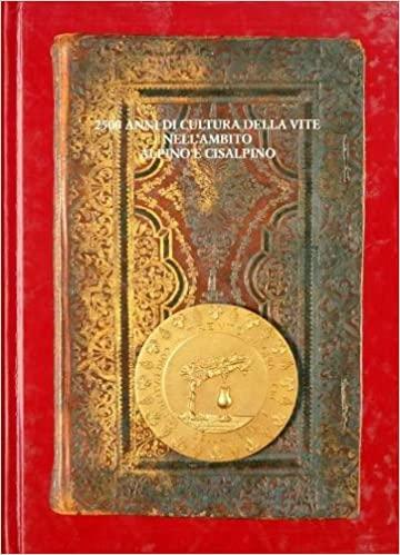 2500 anni di cultura della vite nell'ambito alpino e cisalpino