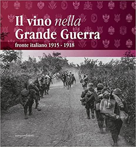 Il vino nella Grande Guerra – fronte italiano 1915 – 1918