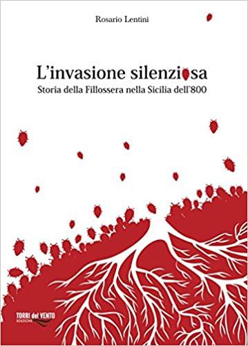 L'invasione silenziosa. Storia della fillossera nella Sicilia dell'Ottocento